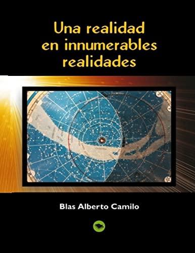 Una Realidad En Innumerables Realidades (Paperback): Blas Alberto Camilo