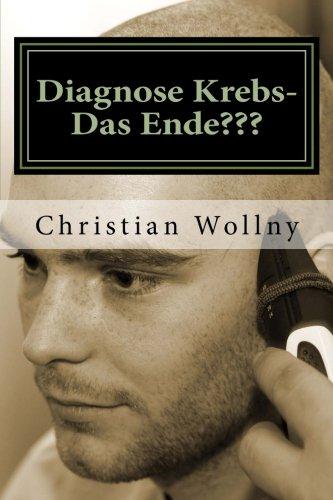 9781500802714: Diagnose Krebs- Das Ende???