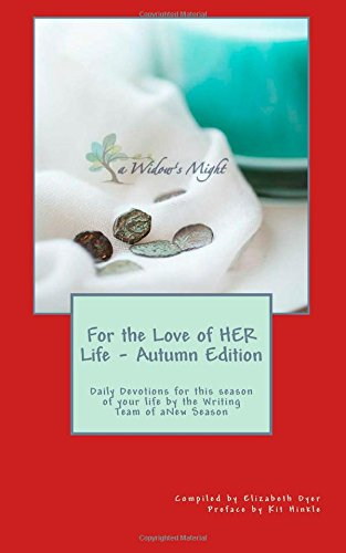 9781500803483: For the Love of HER Life - Autumn Edition:: Daily Devotions for this season of your life by the Writing Team of aNew Season Ministries