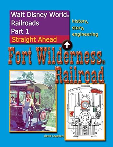 9781500805227: Walt Disney World Railroads Part 1 Fort Wilderness Railroad