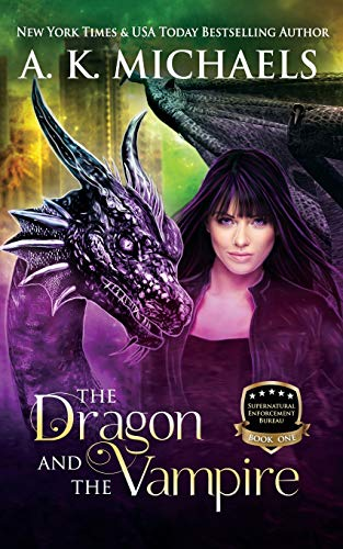 9781500807443: Supernatural Enforcement Bureau, Book 1, The Dragon and The Vampire: Book 1 (Volume 1)