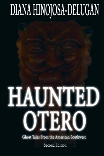 9781500808761: Haunted Otero: Ghost Tales From the American Southwest