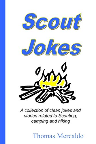 Scout Jokes: A collection of clean jokes and stories related to Scouting, camping and hiking: ...