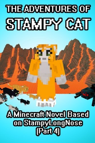 9781500812058: The Adventures of Stampy Cat: A Minecraft Novel Based on StampyLongNose (Part 4)