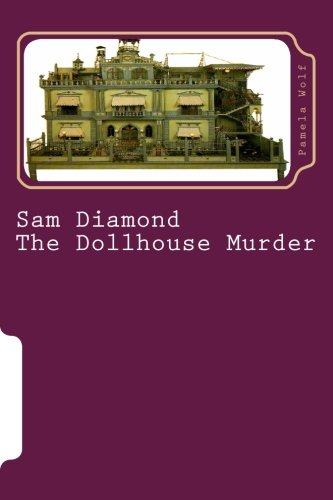 Sam Diamond The Dollhouse Murder: Wolf, Pamela