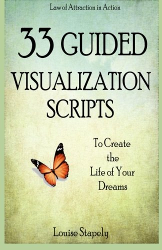 9781500812348: 33 Guided Visualization Scripts to Create the Life of Your Dreams