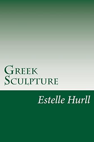 9781500813123: Greek Sculpture