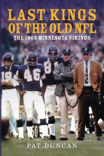 9781500813567: Last Kings of the Old NFL: The 1969 Minnesota Vikings