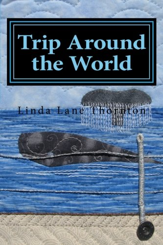 9781500813871: Trip Around the World: A Circumnavigation in Journal Quilts
