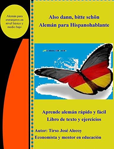 9781500814960: Also Dann, Bitte Scheon, Aleman para Hispanohablantes: Libro de texto y ejercicios la forma secilla de aprender Aleman
