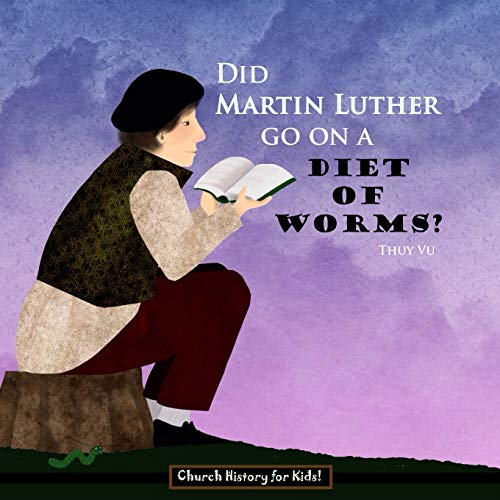 9781500815813: Did Martin Luther Go On a Diet of Worms? (Church History for Kids) (Volume 2)