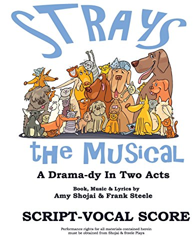 9781500817343: Strays, The Musical: A Drama-dy In Two Acts