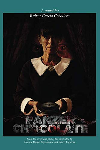 9781500819156: Panzer Chocolate, the novel: from Robert Figueras' film