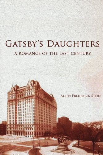 9781500820527: Gatsby's Daughters: A Romance of the Last Century