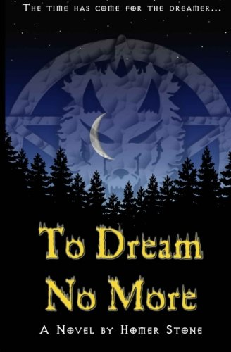 To Dream no More.: The time has come for the dreamer.: Mr Homer C Stone