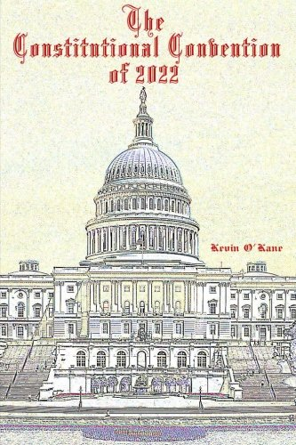 The Constitutional Convention of 2022: O'Kane, Kevin C.