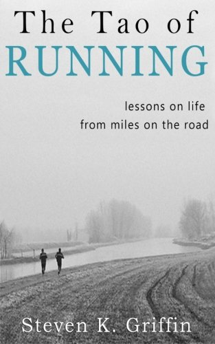 9781500821982: The Tao of Running: Lessons On Life From Miles On The Road