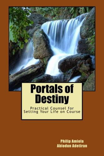 9781500822583: Portals of Destiny: Practical Counsel for Setting Your Life on Course