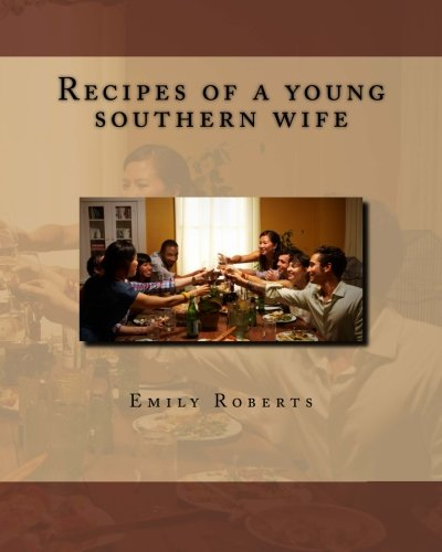 9781500823542: Recipes of a young southern wife