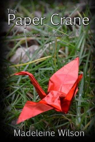 9781500824891: The Paper Crane (Nouveau Monde) (Volume 1)