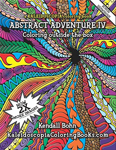 9781500825584: Abstract Adventure IV: A Kaleidoscopia Coloring Book: Coloring outside the box
