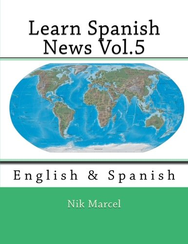 Learn Spanish News Vol.5: English & Spanish (Volume 5): Marcel, Nik