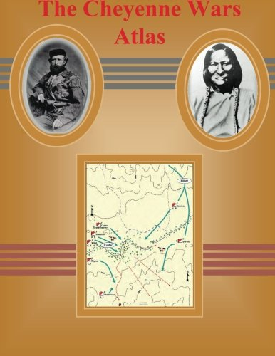 9781500831011: The Cheyenne Wars Atlas