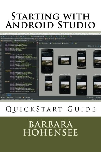 9781500831028: Starting with Android Studio: QuickStart Guide