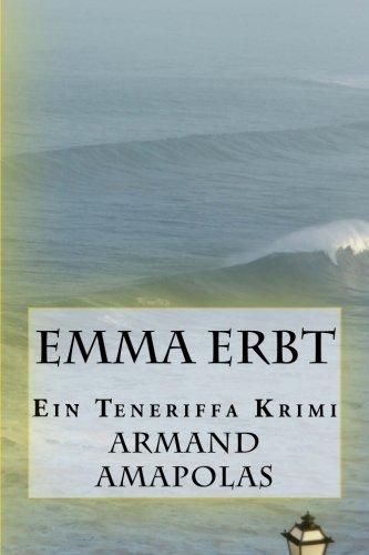 9781500831660: Emma erbt: Ein Teneriffa Krimi