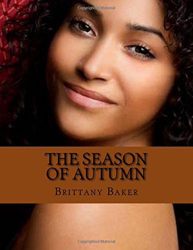 9781500833572: The Season of Autumn: Nothing lasts forever (Seasons) (Volume 1)
