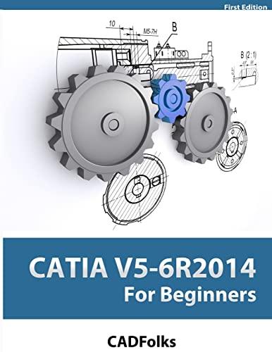 CATIA V5-6R2014 For Beginners: CADFolks