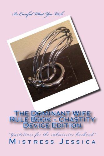9781500835347: The Dominant Wife Rule Book - Chastity Device Edition