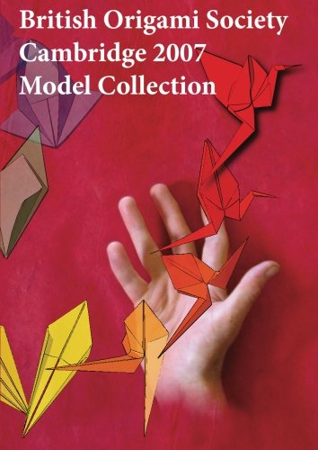 9781500835941: British Origami Society Cambridge 2007 Model collection: 40th Anniversary collection