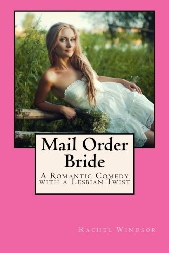 9781500836597: Mail Order Bride: A Romantic Comedy with a Lesbian Twist