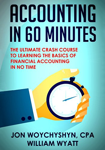 9781500837174: Accounting: In 60 Minutes! - The Ultimate Crash Course to Learning the Basics of Financial Accounting In No Time