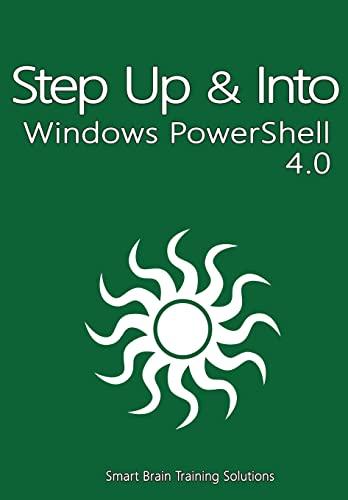 9781500837907: Windows PowerShell 4.0 (Step Up & Into)