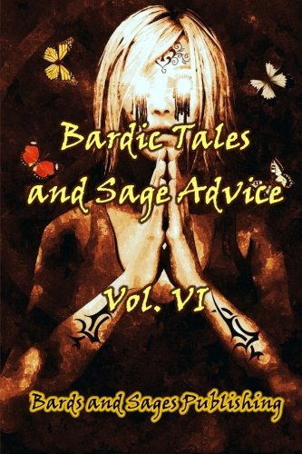 9781500839475: Bardic Tales and Sage Advice (Vol. VI) (Volume 6)