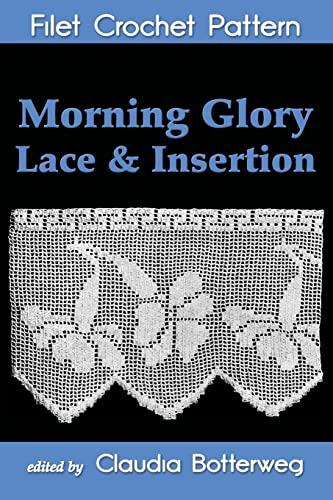 Morning Glory Lace and Insertion Filet Crochet Pattern