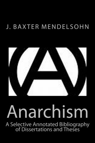 9781500841997: Anarchism: A Selective Annotated Bibliography of Dissertations and Theses