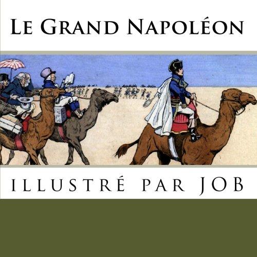 Le grand Napoléon: illustré par JOB (French Edition): Marthold, J. de; Onfroy de ...