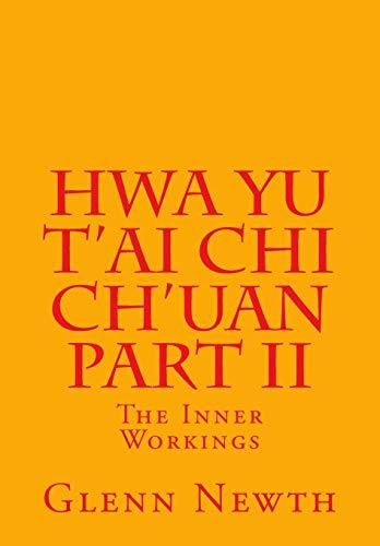 9781500843625: Hwa Yu T'ai Chi Ch'uan Part II: The Inner Workings (Volume 2)