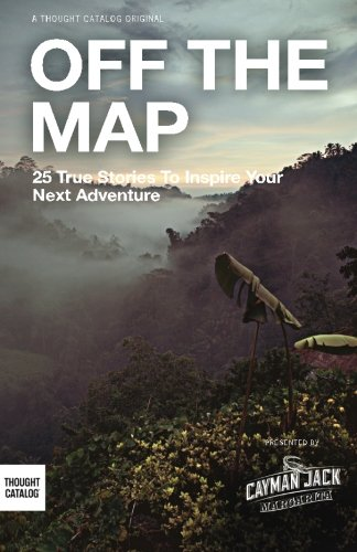 9781500843687: Off the Map: 25 True Stories to Inspire Your Next Adventure