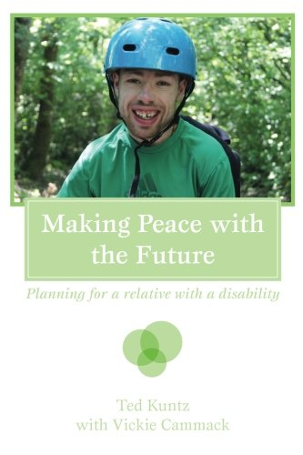 9781500844004: Making Peace with the Future: Planning For A Relative With A Disability