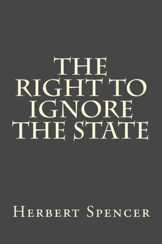 9781500844219: The Right To Ignore The State