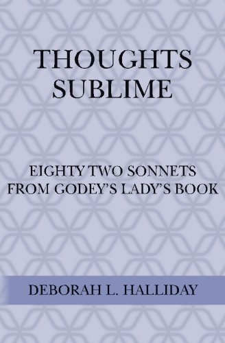 Thoughts Sublime: Eighty Two Sonnets from Godey: Deborah L Halliday