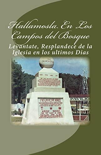 9781500846909: Hallamosla En Los Campos del Bosque: Levantate, Resplandece de la Iglesia en los ultimos Dias (Spanish Edition)