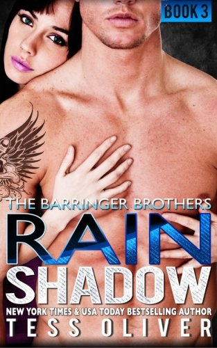 Rain Shadow Book 3 (The Barringer Brothers): Tess Oliver