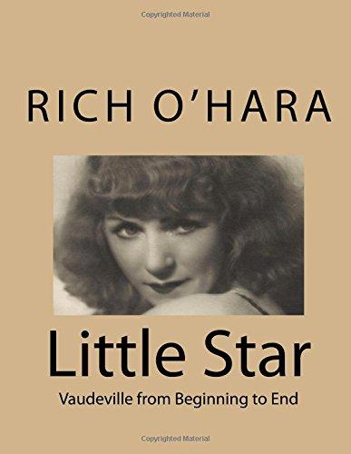 9781500847111: Little Star: Vaudeville from Beginning to End
