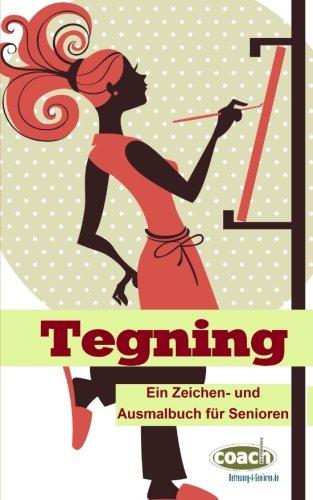 9781500847395: Tegning: Ein Zeichen- und Ausmalbuch für Senioren (Aktivierungscoach) (Volume 7) (German Edition)