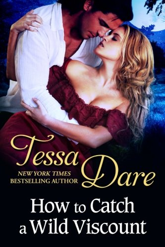 How to Catch a Wild Viscount: Tessa Dare
